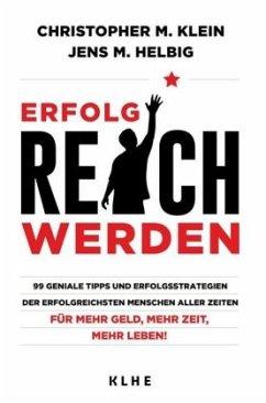 ErfolgREICH werden - Klein, Christopher M.; Helbig, Jens M.