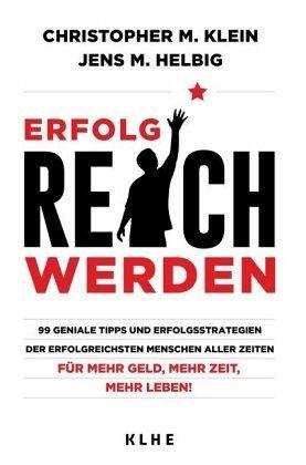 Erfolgreich Werden - Helbig, Jens; Klein, Christopher