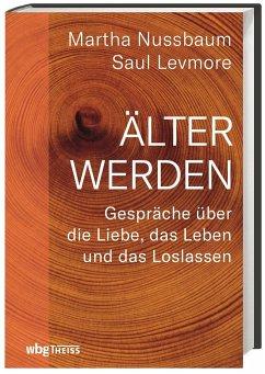 Älter werden - Nussbaum, Martha C.; Levmore, Saul
