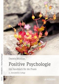 Positive Psychologie - Blickhan, Daniela