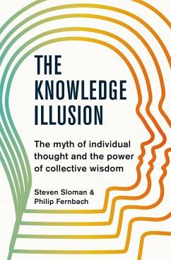 The Knowledge Illusion - Sloman, Steven; Fernbach, Philip