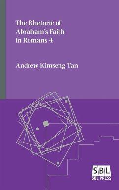 The Rhetoric of Abraham's Faith in Romans 4