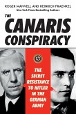 The Canaris Conspiracy: The Secret Resistance to Hitler in the German Army