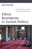 Ethnic Boundaries in Turkish Politics: The Secular Kurdish Movement and Islam