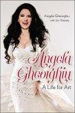 Angela Gheorghiu: A Life for Art