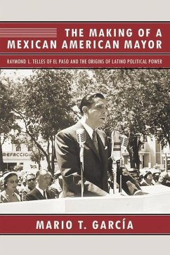 The Making of a Mexican American Mayor: Raymond...