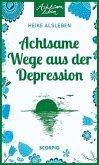 Achtsame Wege aus der Depression