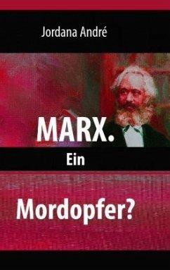 Marx. Ein Mordopfer? - André, Jordana