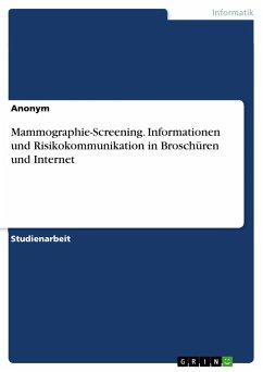 Mammographie-Screening. Informationen und Risikokommunikation in Broschüren und Internet - Anonym