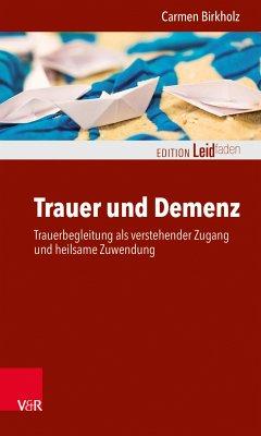 Trauer und Demenz (eBook, PDF) - Birkholz, Carmen