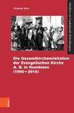 Die Gesamtvisitation der Evangelischen Kirche A.B. in Rumänien (1990-2010) (eBook, PDF)