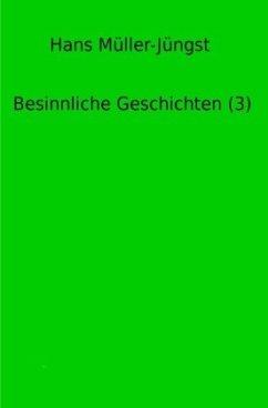 Besinnliche Geschichten (3) - Müller-Jüngst, Hans