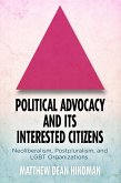 Political Advocacy and Its Interested Citizens: Neoliberalism, Postpluralism, and Lgbt Organizations