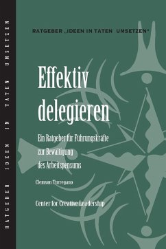 Delegating Effectively: A Leader's Guide to Getting Things Done (German) - Turregano, Clemson