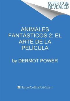 Animales Fantásticos 2: El Arte de la Película