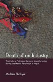 Death of an Industry: The Cultural Politics of Garment Manufacturing During the Maoist Revolution in Nepal