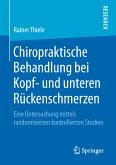 Chiropraktische Behandlung bei Kopf- und unteren Rückenschmerzen (eBook, PDF)