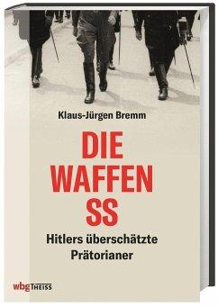 Die Waffen-SS - Bremm, Klaus-Jürgen