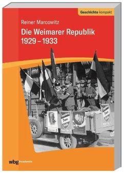 Die Weimarer Republik 1929-1933 - Marcowitz, Reiner