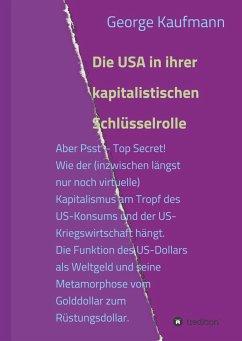 Die USA in ihrer kapitalistischen Schlüsselrolle - Kaufmann, George
