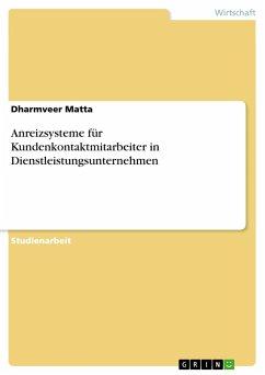 Anreizsysteme für Kundenkontaktmitarbeiter in Dienstleistungsunternehmen - Matta, Dharmveer