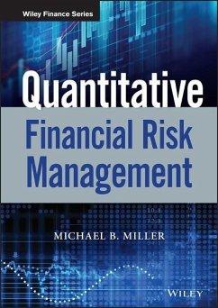 Quantitative Financial Risk Management - Miller, Michael B.