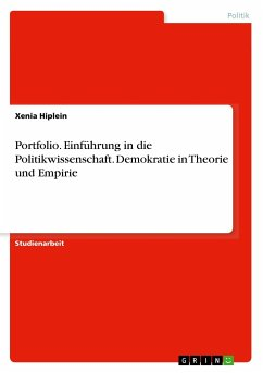 Portfolio. Einführung in die Politikwissenschaft. Demokratie in Theorie und Empirie - Hiplein, Xenia