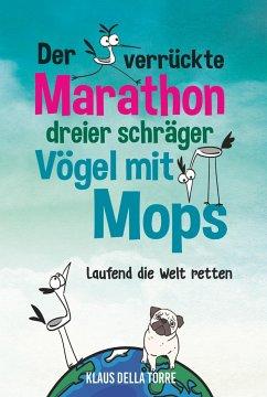 Der verrückte Marathon dreier schräger Vögel mit Mops