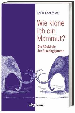 Wie klone ich ein Mammut? - Kornfeldt, Torill