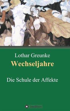 Wechseljahre - Greunke, Lothar