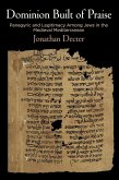 Dominion Built of Praise: Panegyric and Legitimacy Among Jews in the Medieval Mediterranean