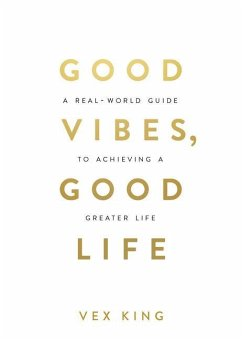 Good Vibes, Good Life - King, Vex