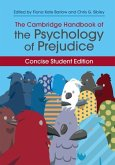 The Cambridge Handbook of the Psychology of Prejudice: Concise Student Edition