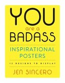 You Are a Badass(r) Inspirational Posters: 12 Designs to Display