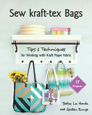 Sew Kraft-Tex Bags: 17 Projects, Tips & Techniques for Working with Kraft Paper Fabric