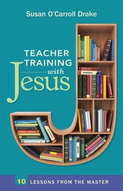 Teacher Training with Jesus: 10 Lessons from th...