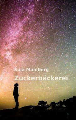 Zuckerbäckerei - Mahlberg, Sula