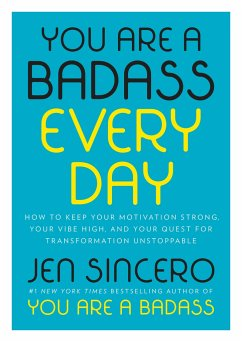 You Are a Badass Every Day: How to Keep Your Mo...