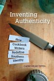 Inventing Authenticity: How Cookbook Writers Redefine Southern Identity