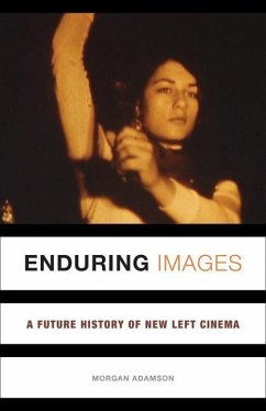 Enduring Images: A Future History of New Left C...