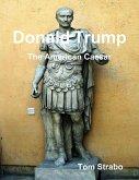 Donald Trump: The American Caesar (eBook, ePUB)