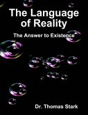 The Language of Reality: The Answer to Existence (eBook, ePUB)