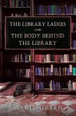 The Library Ladies and the Body Behind the Library (eBook, ePUB)