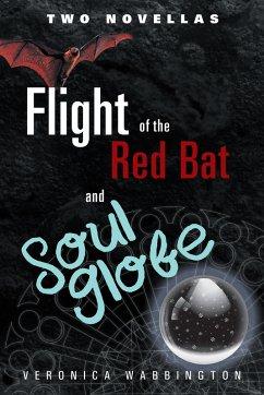 Flight of the Red Bat and Soul Globe (eBook, ePUB) - Wabbington, Veronica