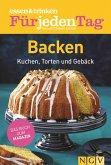 ESSEN & TRINKEN FÜR JEDEN TAG - Backen (eBook, ePUB)