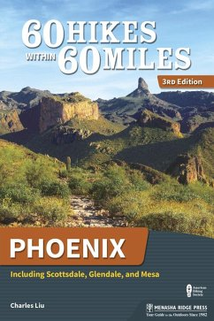 60 Hikes Within 60 Miles: Phoenix (eBook, ePUB) - Liu, Charles