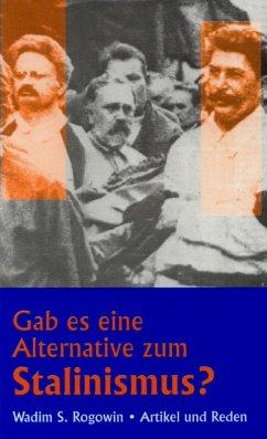 Gab es eine Alternative zum Stalinismus? (eBook, ePUB) - Rogowin, Wadim S