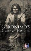 Geronimo's Story of His Life (eBook, ePUB)