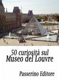 50 curiosità sul Museo del Louvre (eBook, ePUB)