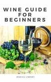 Wine Guide for Beginners (eBook, ePUB)